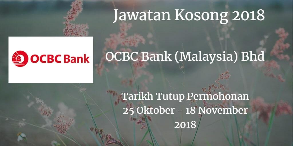 Jawatan Kosong OCBC Bank (Malaysia) Bhd 25 Oktober  - 18 November 2018