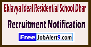 Eklavya Ideal Residential School Dhar Recruitment Notification 2017 Last Date 24-06-2017