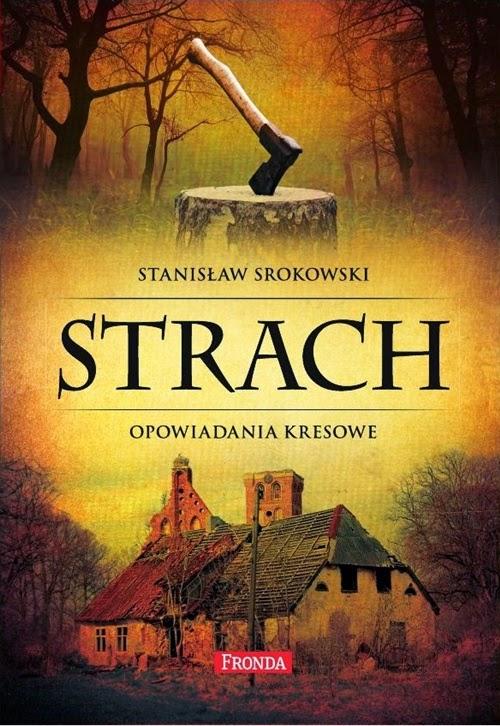 """23.Stanisław Srokowski - """"Strach. Opowiadania kresowe"""""""