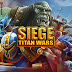 Tải Game Chiến Thuật Siege Titan Wars Cho Android, iOS