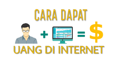 Cara menhasilkan uang di internet
