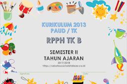RPPH TK B Semester II Minggu 6 - 14 Kurikulum 2013