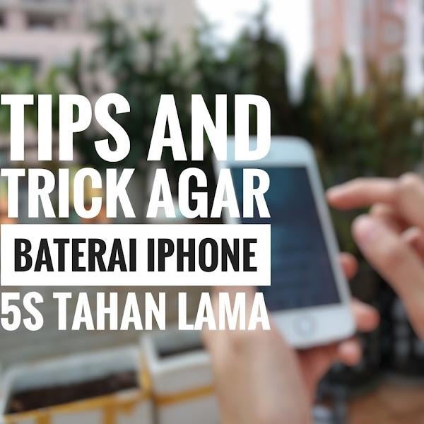 Tips and Trick agar Baterai iphone 5s tahan lama