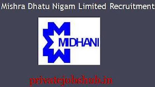 Mishra Dhatu Nigam Limited Recruitment