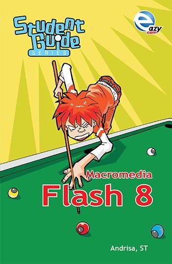 Buku Student Guide Series Macromedia Flash  Buku Student Guide Series Macromedia Flash 8 PDF