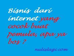 Bisnis dari Internet yang cocok untuk pemula