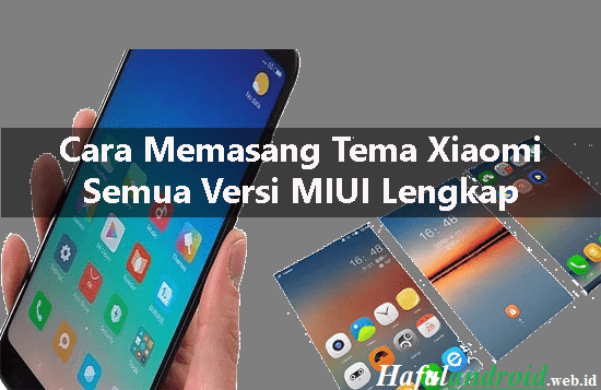 3 Cara Memasang Tema Xiaomi Semua Versi Tanpa Ribet!