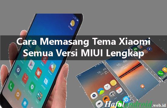 √ 3 Cara Memasang Tema Xiaomi All MIUI Tanpa Ribet!
