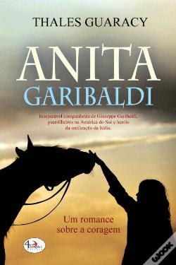 #Livros - Anita Garibaldi, de Thales Guaracy