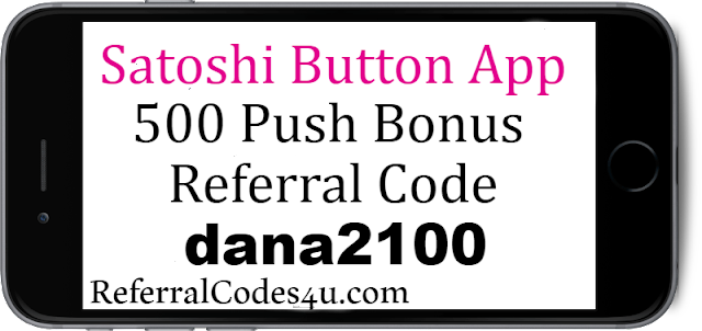 Get 500 Push bonus for free bitcoins with Satoshi Button App referral code dana2100
