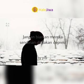 Jangan Biarkan Mereka Sendirian Dimakan Depresi