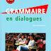 Grammaire en dialogues PDF  تحميل كتاب تعلم قواعد اللغة الفرنسية بالحورات