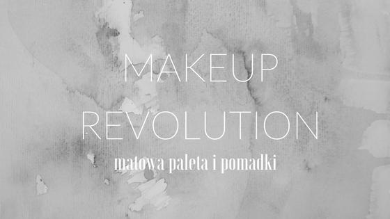Paleta FLAWLESS MATTE 2 i pomadki - MAKEUP REVOLUTION - moje odczucia