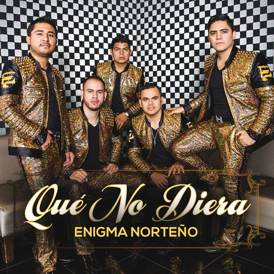 Enigma Norteño - Que No Diera (Single 2015)