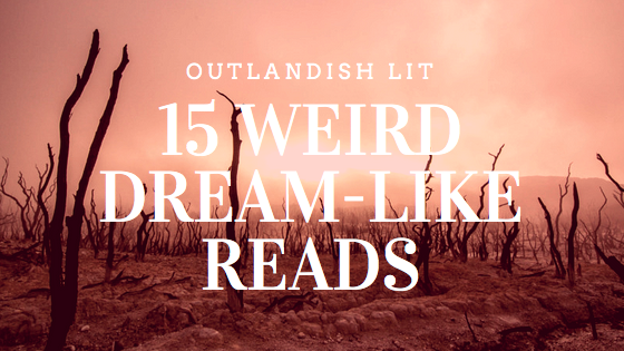 15 Weird Dream-like Books :: Outlandish Lit