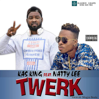 Kas King Ft Natty Lee - Twerk (Prod by Mogya Beatz)