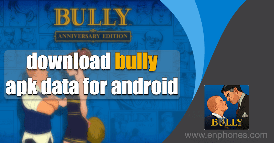 Download Bully apk Latest Version + OBB Data for android