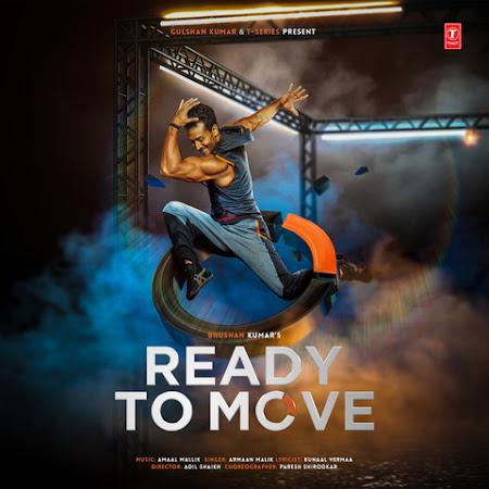 Ready To Move - Armaan Malik (2018)