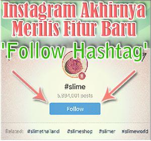 Instagram Akhirnya Merilis Fitur Baru 'Follow Hashtag', Begini Cara Menggunakannya