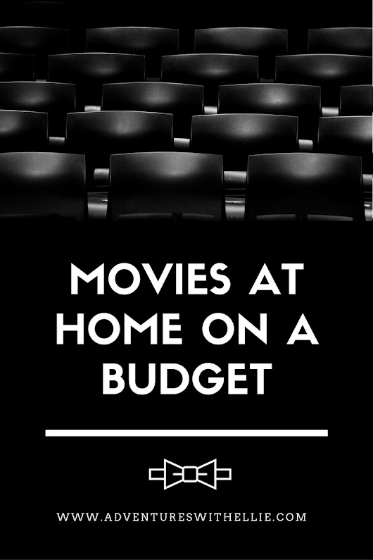 Movie Theater Experience at Home on a Budget