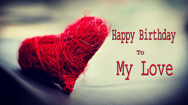 happy birthday to you my love-lover wishes for birthday