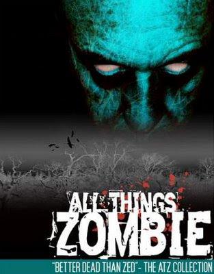 All Things Zombie: meglio morti che non-morti !!!
