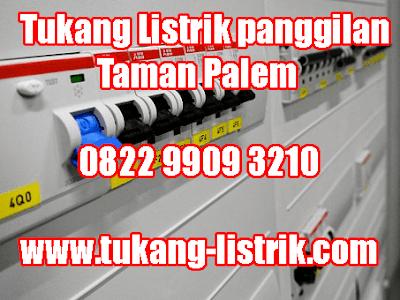 Jasa Tukang Listrik panggilan 24 Jam Taman Palem Hub 082299093210