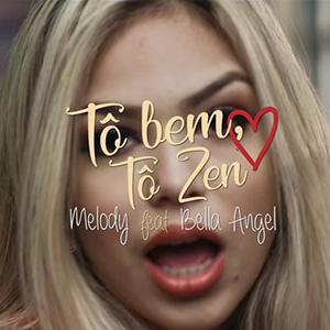 Baixar Música Tô Bem, Tô Zen - Melody feat. Bella Angel