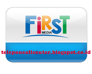 Nomor Call Center Customer Service First Media 24 Jam