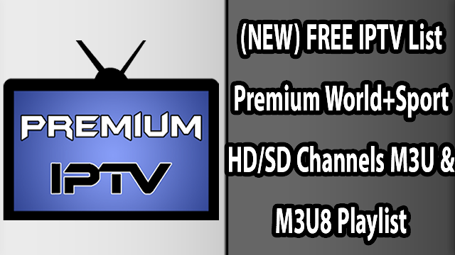 (NEW) FREE 36 IPTV List Premium World+Sport HD/SD Channels M3U & M3U8 Playlist 16-12-2018