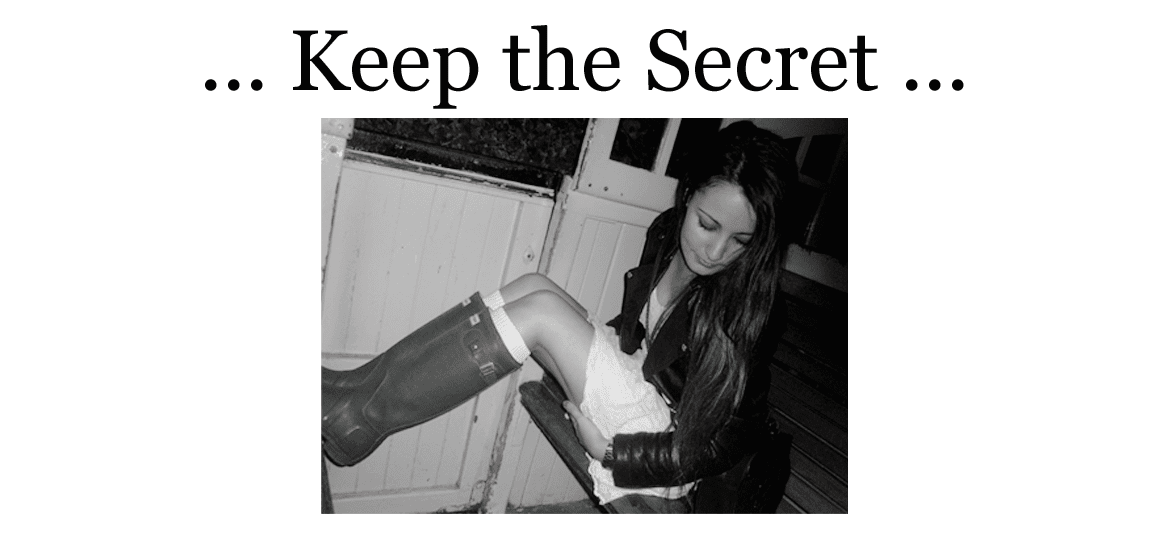 ...Keep the Secret...