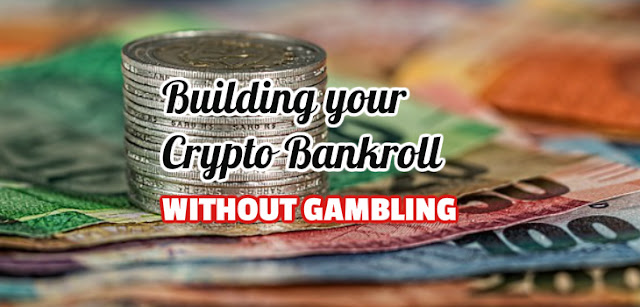 How you can build your crypto bankroll without investment.