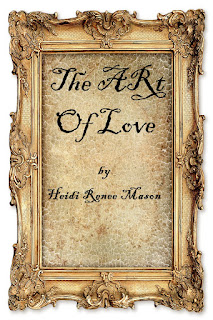 http://www.amazon.com/Art-Love-Heidi-Renee-Mason-ebook/dp/B01CEUZXX2/ref=sr_1_1?s=books&ie=UTF8&qid=1458596474&sr=1-1&keywords=The+Art+of+Love+Heidi+Renee+Mason