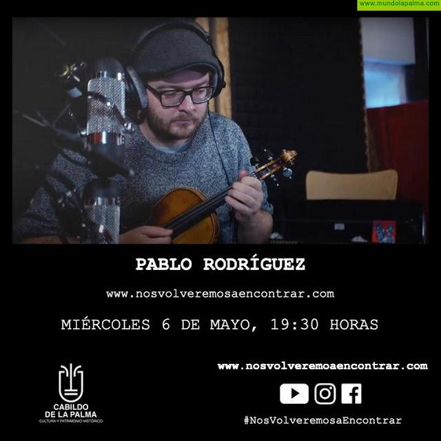Las propuestas musicales del violinista Pablo Rodríguez y del grupo Fuerza, próximas citas en la plataforma #NosVolveremosaEncontrar