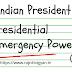 राष्ट्रपति की आपातकालीन शक्तियां President emergency powers