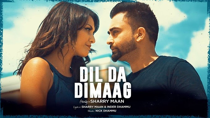 Dil Da Dimaag Lyrics | Sharry Maan