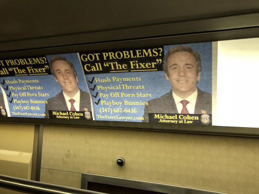 "A jokester posted a fake ad in the NYC subway of Donald Trump's lawyer and ""fixer"" Michael Cohen promoting his skills with ""hush payments"" and ""physical threats."""