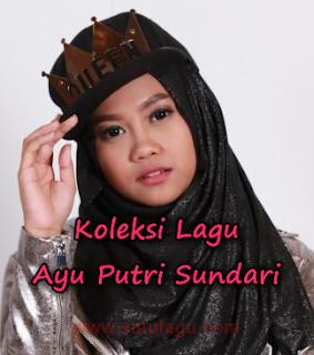 Koleksi Lagu Ayu Putri Sundari Idol Mp3 Terbaru 2018 Lengkap Full Rar