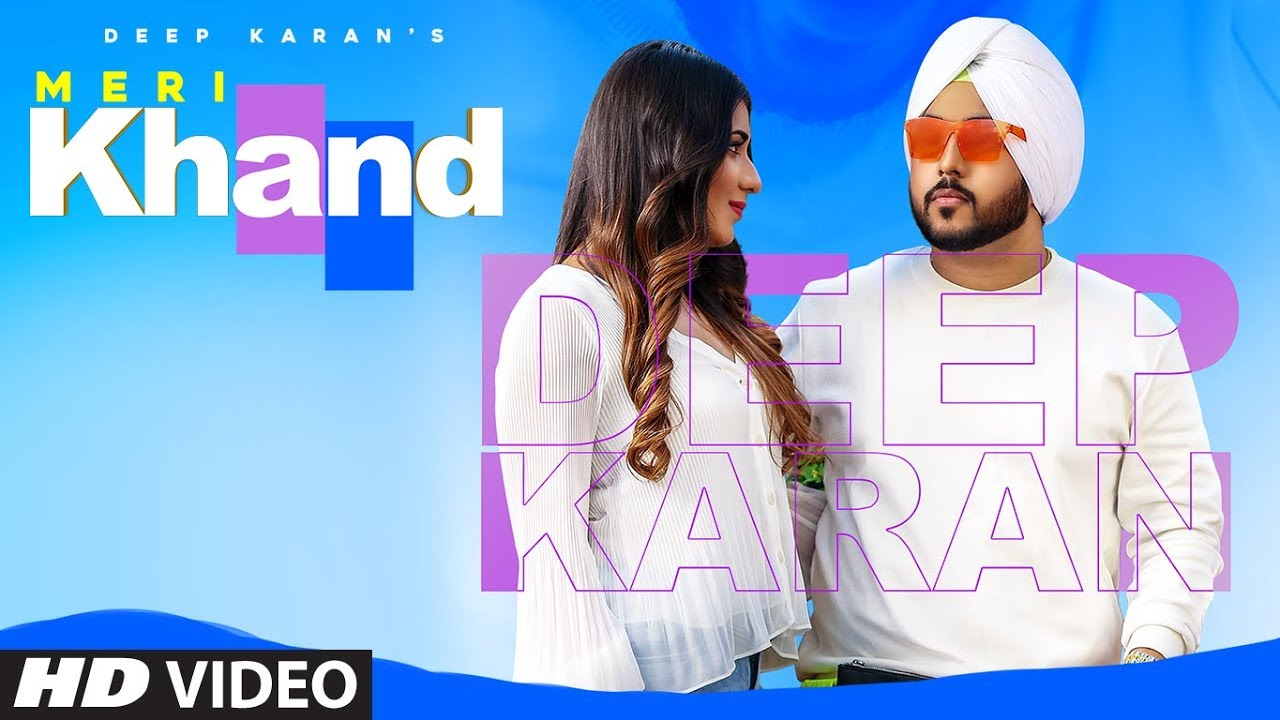 Meri Khand Song Lyrics by Deep Karan | Latest Punjabi Song 2019