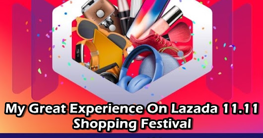 Great Experience On Lazada 11.11 Shopping Festival
