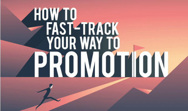 How To Fast-Track Your Way To Promotion