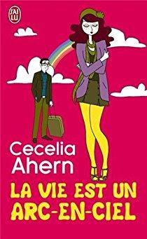 cecelia-ahern-la-vie-est-un-arc-en-ciel