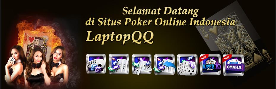 Selamat Datang di Situs Poker Indonesia LaptopQQ