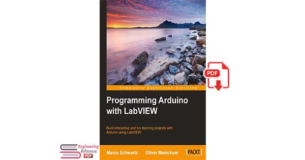 Programming Arduino with LabVIEW: Build interactive and fun learning projects with Arduino using LabVIEW