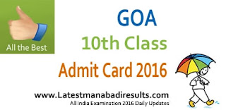 Goa Board SSC Admit Card 2016, GBSE 10th Roll Number Slip,Goa 10th Exam Centers 2016, Goa Board Class 10th Admit Card 2016 Download