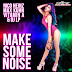 Nico Heinz, Max Kuhn, Vitamin A & Dj Lp - Make Some Noise (Extended Mix)