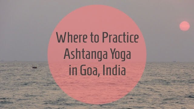 Where to Practice Ashtanga Yoga in Goa