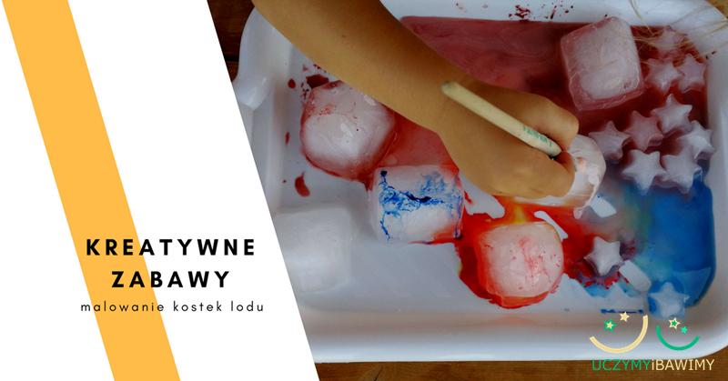 Kreatywne zabawy - malowanie kostek lodu