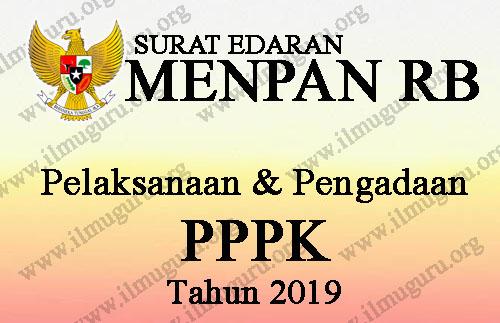 Tentang Pelaksanaan dan Pengadaan PPPK Tahun  Surat Edaran Menpan RB Tentang Pelaksanaan dan Pengadaan PPPK Tahun 2019