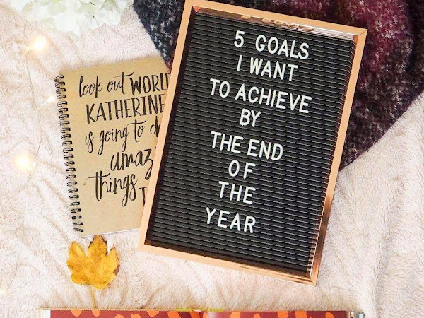 5 GOALS I WANT TO ACHIEVE BY THE END OF THE YEAR